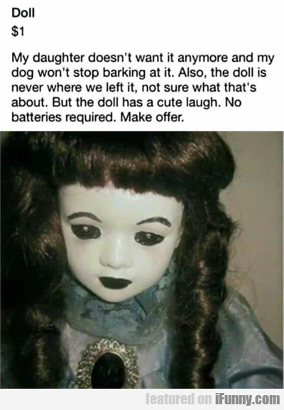 Doll $1: My Daughter Doesn't Want It Anymore...