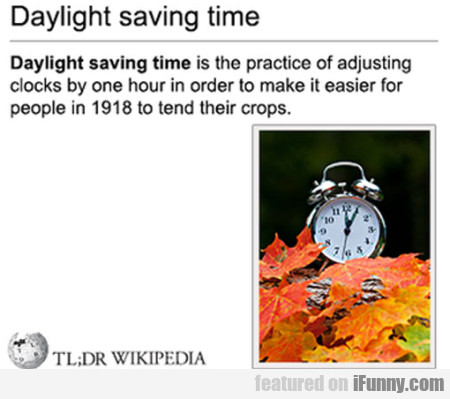 Datlight Saving Time Is The Practice