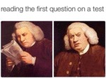 Reading The First Question On A Test...