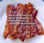 Some Poeple Wont Try Bacon
