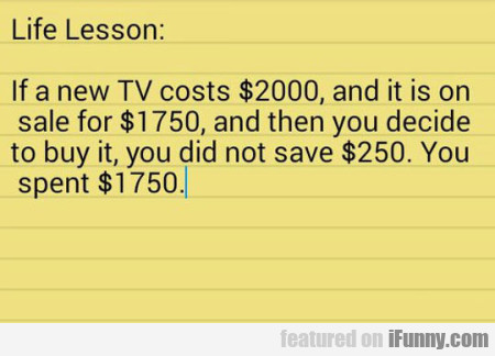Life Lesson F A New Tv Costs