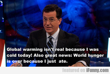 Global Warming Isn't Real Because...