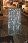 Farts Are Just The Ghosts Of The Food We Eat...