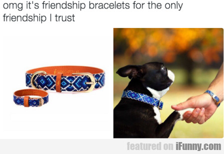 Omg Its Friendship Bracelets For The Only Freindsh