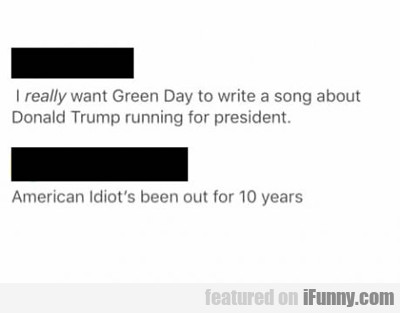 I Really Want Green Day...