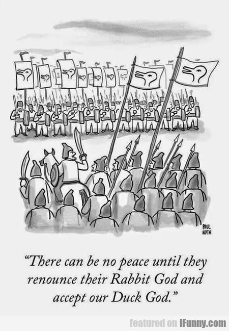 There Can Be No Peace Until They...