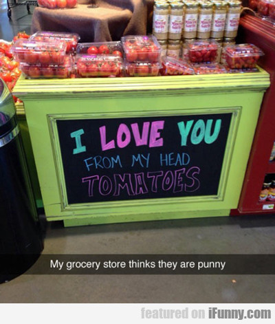 My Grocery Store Thinks They Are Punny...