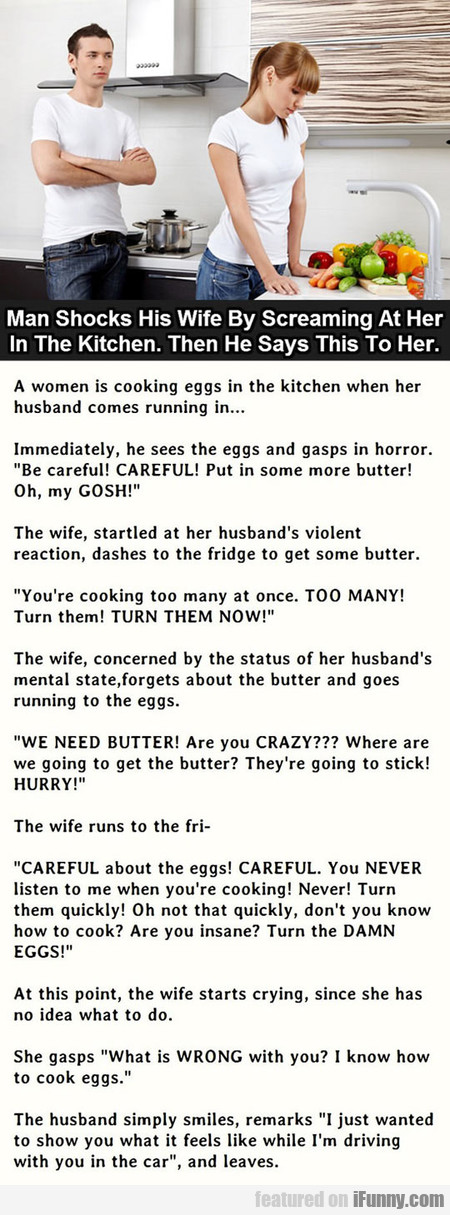 man shocks his wife screaming at her