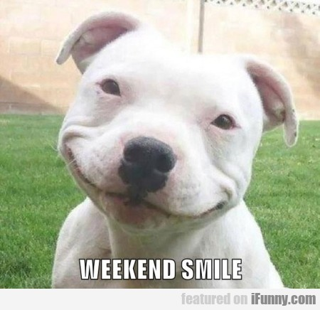 Weekend Smile