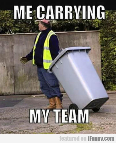 Me Carrying My Team...