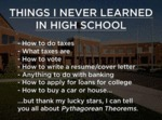 Things I Never Learned In Highschool