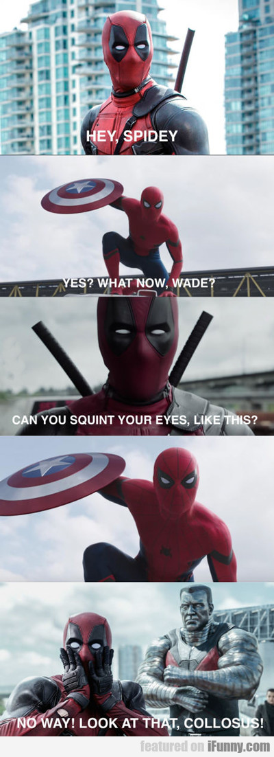 Hey, Spidey, Yes, What Now, Wade?