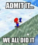 Admit It, We All Did It...
