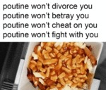Poutine Won't Divorce You...