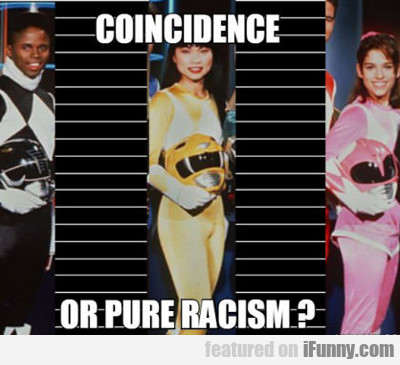 coincidence, or pure racism...