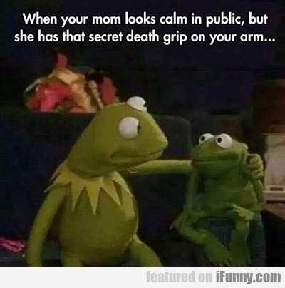 when your mom looks calm in public, but she has...