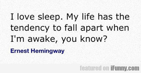 I Love Sleep...