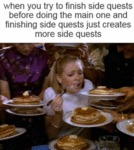 When You Try To Finish Side Quests..