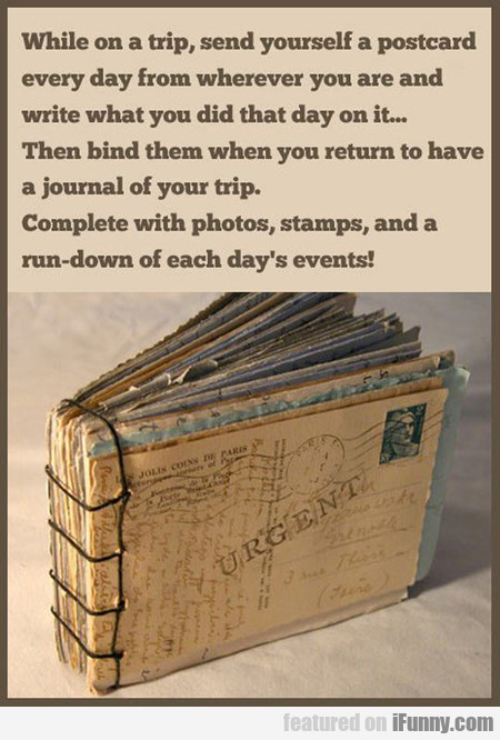 while on a trip, send yourself a postcard