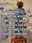 I Hate Brushing My Teeth At Night