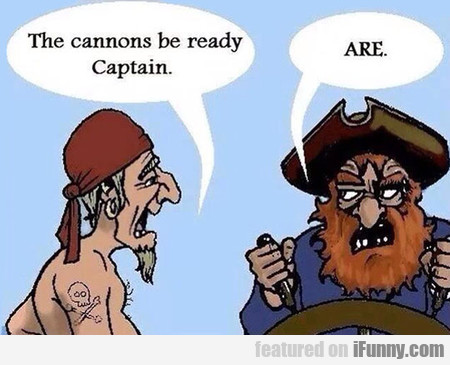 the cannons be ready captain
