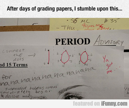 After Days Of Grading Papers...