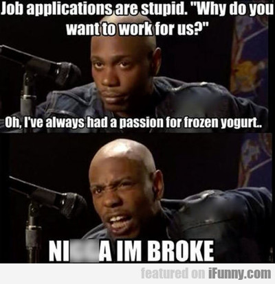 job applications are stupid...