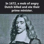 In 1672, A Mob Of Angry...
