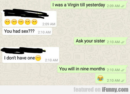 I Was A Virgin Until Yesterday...