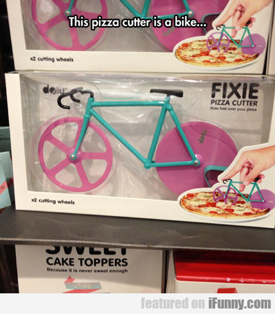 This Pizza Cutter Is A Bike...