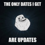 The Only Dates I Get Are Updates...