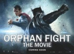Orphan Fight, The Movie...
