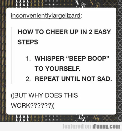 How To Cheer Up In Two Easy Steps...