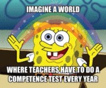 Imagine A World Where Teachers Have To...