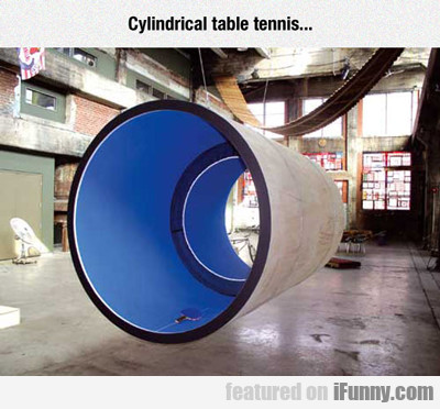 Cynlindrical Table Tennis...