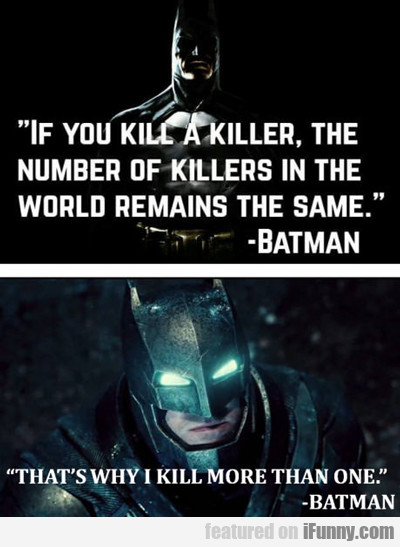 If You Kill A Killer...