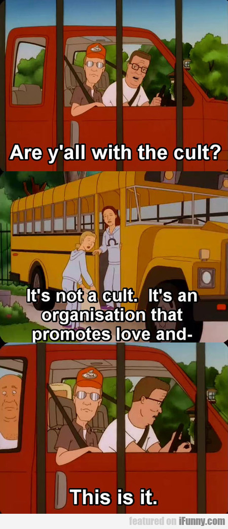 Are You All With The Cult?