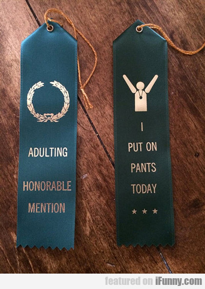 Adulting Honorable Mention...