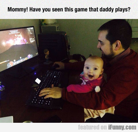 Mommy, Have You Seen This Game?