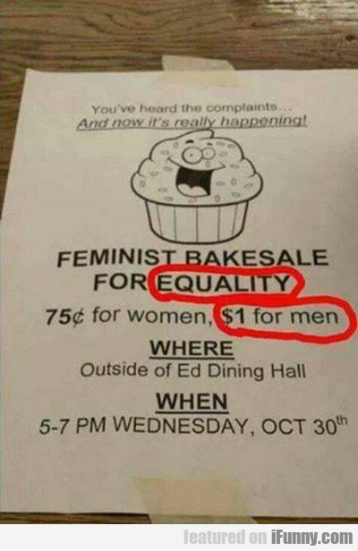 Feminist Bake Sale For Equality...