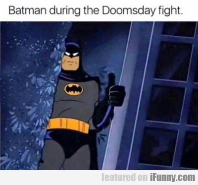 Batman During The Doomsday Fight...