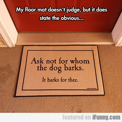 My Floor Mat Doesn't Judge...