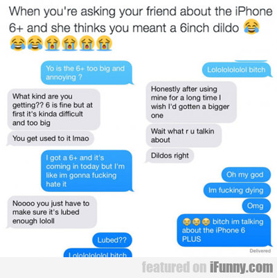 when you're asking your friend about the iphone...