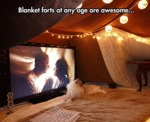 Blanket Forts At Any Age Are...