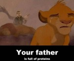 Your Father Is Full Of Proteins...
