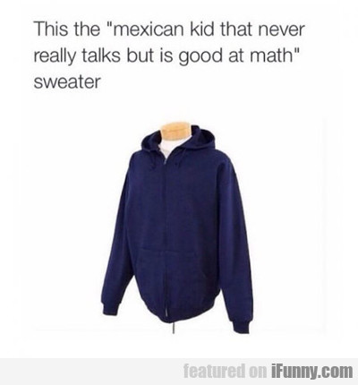 This Is The Mexican Kid That...
