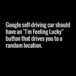 Google Self Driving Car Should Have