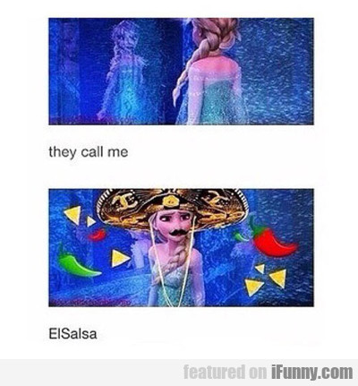 They Call Me Elsalsa...