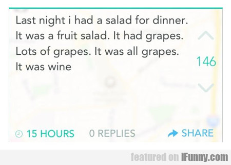 last night i had a salad for dinner...