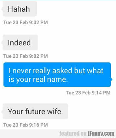 I Never Really Asked, But What Is Your Real Name?